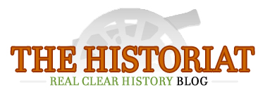 The Historiat : RealClearHistory Blog